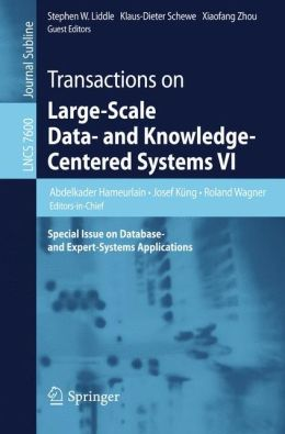 Transactions on Large-Scale Data- and Knowledge-Centered Systems VI: Special Issue on Database- and Expert-Systems Applications