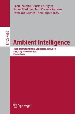 Ambient Intelligence: Third International Joint Conference, AmI 2012, Pisa, Italy, November 13-15, 2012, Proceedings