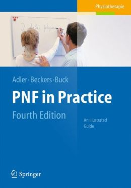 PNF in Practice: An Illustrated Guide