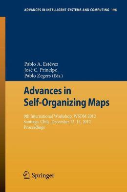 Advances in Self-Organizing Maps: 9th International Workshop, WSOM 2012 Santiago, Chile, December 12-14, 2012 Proceedings