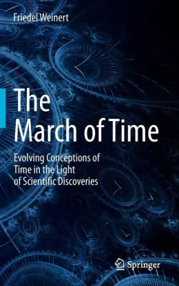 The March of Time: Evolving Conceptions of Time in the Light of Scientific Discoveries