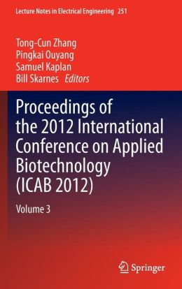 Proceedings of the 2012 International Conference on Applied Biotechnology (ICAB 2012): Volume 3