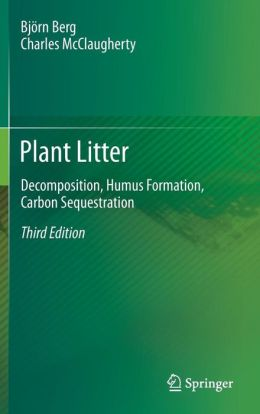 Plant Litter: Decomposition, Humus Formation, Carbon Sequestration