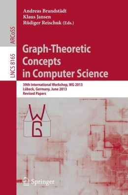 Graph-Theoretic Concepts in Computer Science: 39th International Workshop, WG 2013, Lübeck, Germany, June 19-21, 2013, Revised Papers