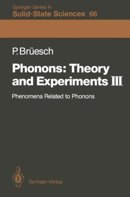 Phonons: Theory and Experiments III: Phenomena Related to Phonons