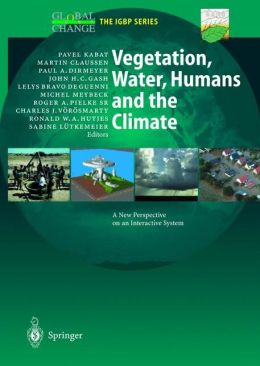 Vegetation, Water, Humans and the Climate: A New Perspective on an Interactive System