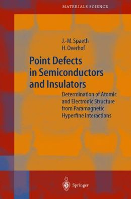 Point Defects in Semiconductors and Insulators: Determination of Atomic and Electronic Structure from Paramagnetic Hyperfine Interactions
