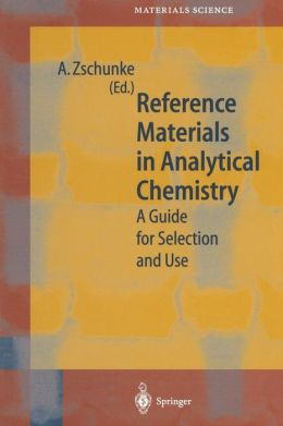 Reference Materials in Analytical Chemistry: A Guide for Selection and Use