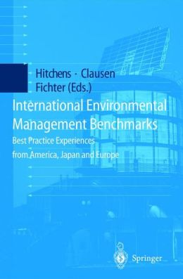 International Environmental Management Benchmarks: Best Practice Experiences from America, Japan and Europe