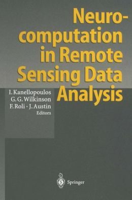 Neurocomputation in Remote Sensing Data Analysis: Proceedings of Concerted Action COMPARES (Connectionist Methods for Pre-Processing and Analysis of Remote Sensing Data)