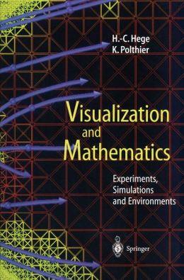 Visualization and Mathematics: Experiments, Simulations and Environments