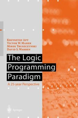 The Logic Programming Paradigm: A 25-Year Perspective