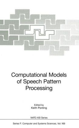 Computational Models of Speech Pattern Processing