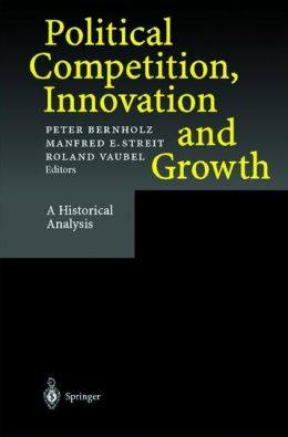 Political Competition, Innovation and Growth: A Historical Analysis