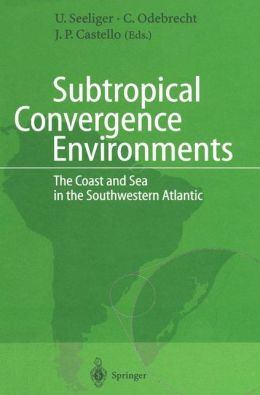 Subtropical Convergence Environments: The Coast and Sea in the Southwestern Atlantic
