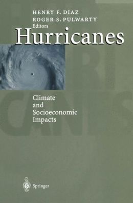 Hurricanes: Climate and Socioeconomic Impacts