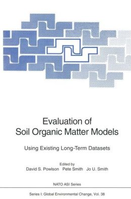 Evaluation of Soil Organic Matter Models: Using Existing Long-Term Datasets