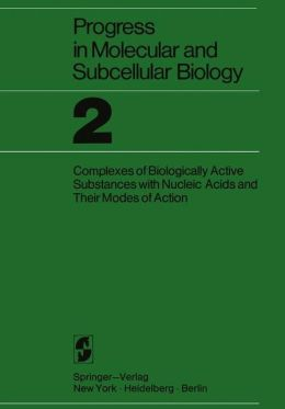 Proceedings of the Research Symposium on Complexes of Biologically Active Substances with Nucleic Acids and Their Modes of Action: Held at the Walter Reed Army Institute of Research Washington, 16-19 March 1970