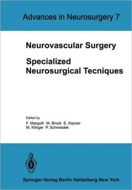 Neurovascular Surgery: Specialized Neurosurgical Techniques