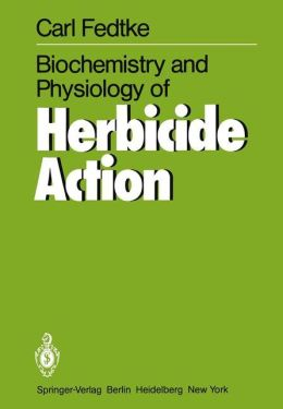 Biochemistry and Physiology of Herbicide Action