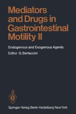 Mediators and Drugs in Gastrointestinal Motility II: Endogenous and Exogenous Agents