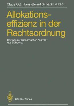 Allokationseffizienz in der Rechtsordnung: Beiträge zum Travemünder Symposium zur ökonomischen Analyse des Zivilrechts, 23.-26. März 1988