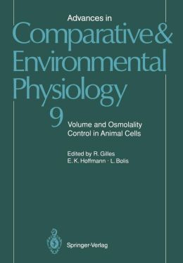 Advances in Comparative and Environmental Physiology: Volume and Osmolality Control in Animal Cells