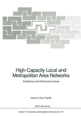 High-Capacity Local and Metropolitan Area Networks: Architecture and Performance Issues