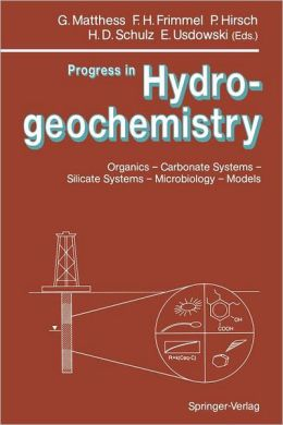 Progress in Hydrogeochemistry: Organics -- Carbonate Systems -- Silicate Systems -- Microbiology -- Models