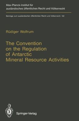 The Convention on the Regulation of Antarctic Mineral Resource Activities: An Attempt to Break New Ground