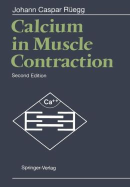 Calcium in Muscle Contraction: Cellular and Molecular Physiology