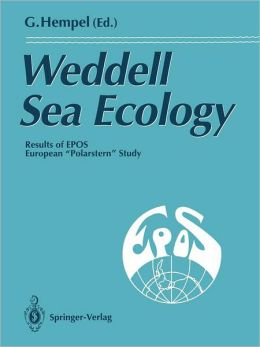 Weddell Sea Ecology: Results of EPOS European ''Polarstern'' Study