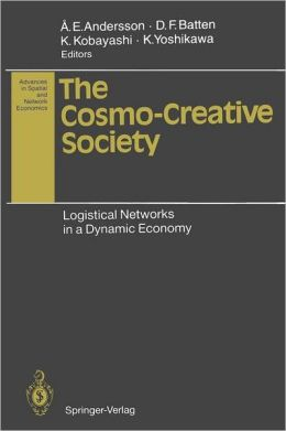 The Cosmo-Creative Society: Logistical Networks in a Dynamic Economy