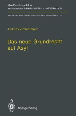 Das neue Grundrecht auf Asyl: Verfassungs- und völkerrechtliche Grenzen und Voraussetzungen