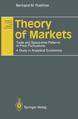 Theory of Markets: Trade and Space-time Patterns of Price Fluctuations A Study in Analytical Economics