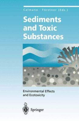 Sediments and Toxic Substances: Environmental Effects and Ecotoxicity