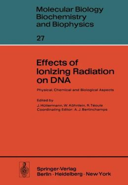 Effects of Ionizing Radiation on DNA: Physical, Chemical and Biological Aspects
