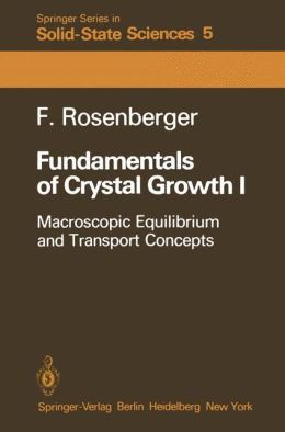 Fundamentals of Crystal Growth I: Macroscopic Equilibrium and Transport Concepts