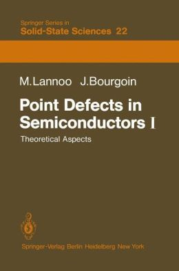 Point Defects in Semiconductors I: Theoretical Aspects