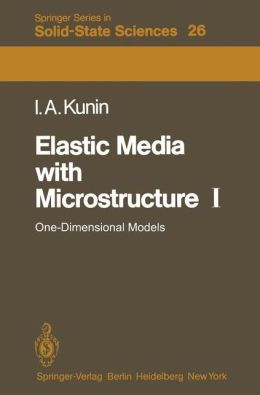 Elastic Media with Microstructure I: One-Dimensional Models