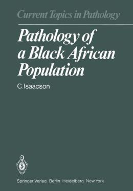 Pathology of a Black African Population