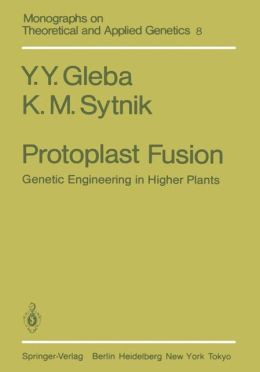 Protoplast Fusion: Genetic Engineering in Higher Plants