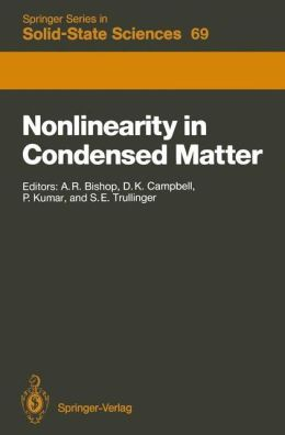 Nonlinearity in Condensed Matter: Proceedings of the Sixth Annual Conference, Center for Nonlinear Studies, Los Alamos, New Mexico, 5-9 May, 1986