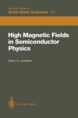 High Magnetic Fields in Semiconductor Physics: Proceedings of the International Conference, Würzburg, Fed. Rep. of Germany, August 18-22, 1986