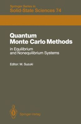 Quantum Monte Carlo Methods in Equilibrium and Nonequilibrium Systems: Proceedings of the Ninth Taniguchi International Symposium, Susono, Japan, November 14-18, 1986