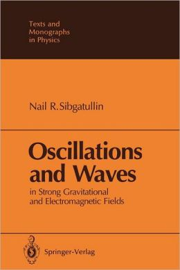 Oscillations and Waves: In Strong Gravitational and Electromagnetic Fields