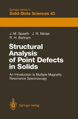 Structural Analysis of Point Defects in Solids: An Introduction to Multiple Magnetic Resonance Spectroscopy