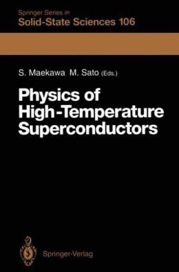 Physics of High-Temperature Superconductors: Proceedings of the Toshiba International School of Superconductivity (ITS2), Kyoto, Japan, July 15-20, 1991