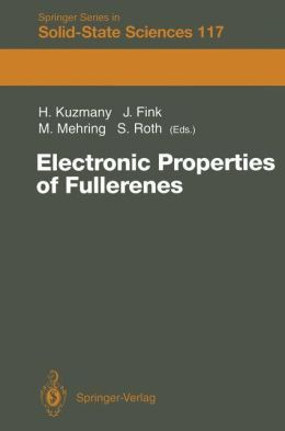 Electronic Properties of Fullerenes: Proceedings of the International Winterschool on Electronic Properties of Novel Materials, Kirchberg, Tirol, March 6-13, 1993