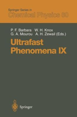 Ultrafast Phenomena IX: Proceedings of the 9th International Conference, Dana Point, CA, May 2-6, 1994